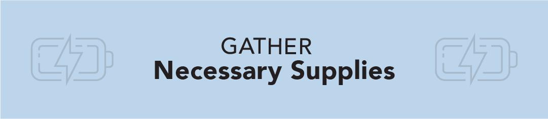 Gather Necessary Supplies