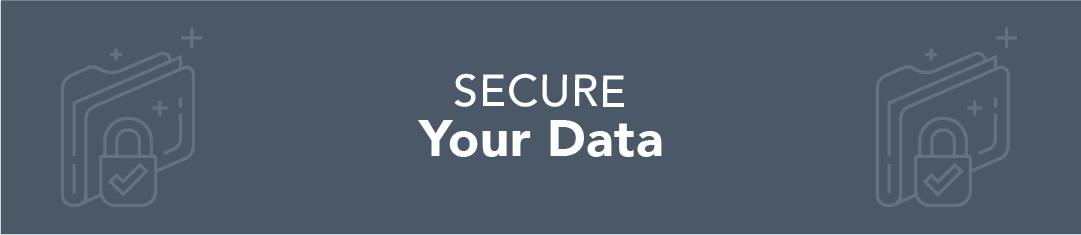 Secure Your Data