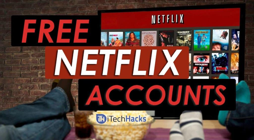 Free | Premium Netflix Accounts & Passwords 2018 - Netflix Account Generator | itechhacks.com