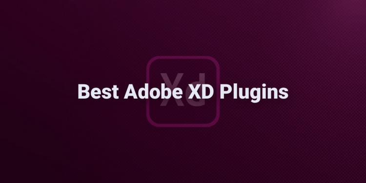 Top 10 Best Adobe XD Plugins for Designers