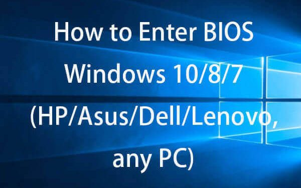 How to Access BIOS in Windows 10 (Asus/Dell/ HP)