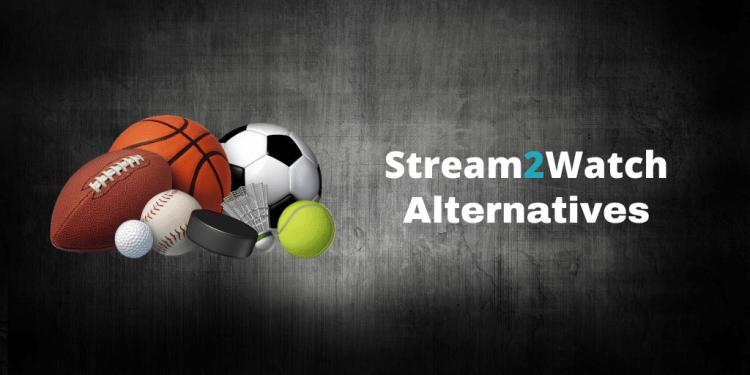 Best Stream2Watch Alternatives